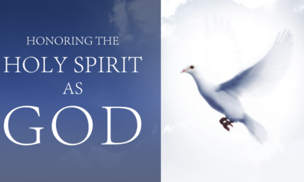 Honoring the Holy Spirit as God