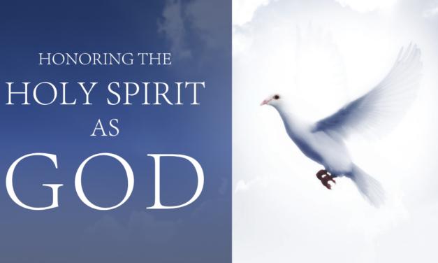 Honoring the Holy Spirit as God