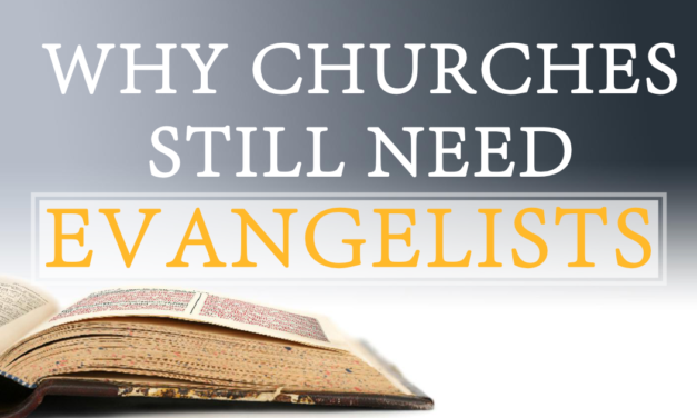 Why Churches Still Need Evangelists