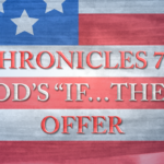 "2 Chronicles 7:14: God's ""If…Then"" Offer"