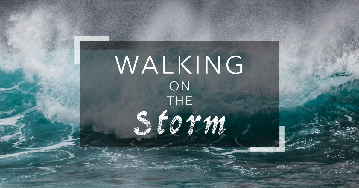 Walking on the Storm