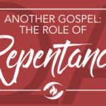 Q#27 Another Gospel: The Role of Repentance