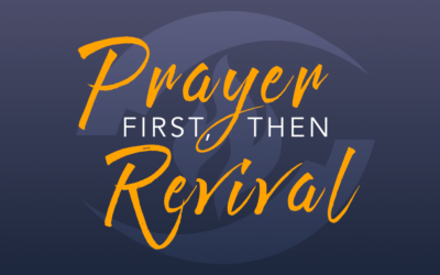 Prayer First, Then Revival