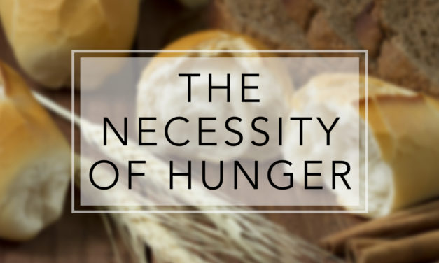 The Necessity of Hunger