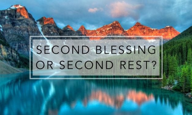 Second Blessing or Second Rest