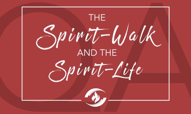 Q#32 The Spirit-Walk and the Spirit-Life