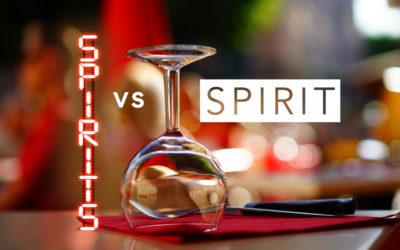 Spirits versus Spirit