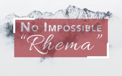 "No Impossible ""Rhema"""