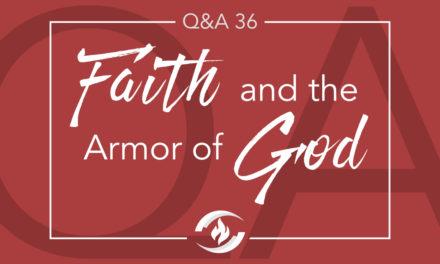 Q#36 Faith and the Armor of God