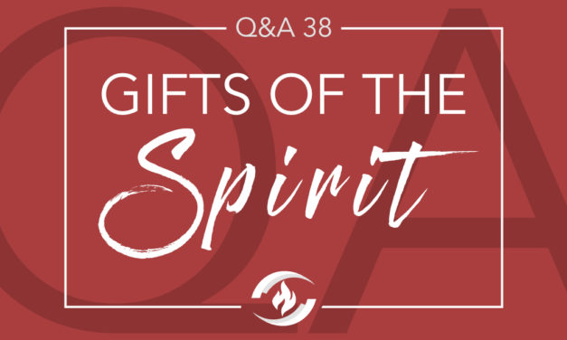 Q#38 Gifts of the Spirit