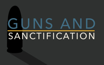 Guns and Sanctification
