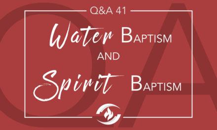 Q#41 Water Baptism and Spirit Baptism