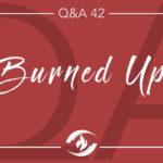 Q#42 Burned Up