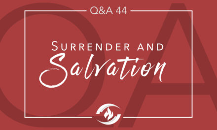 Q#44 Surrender and Salvation