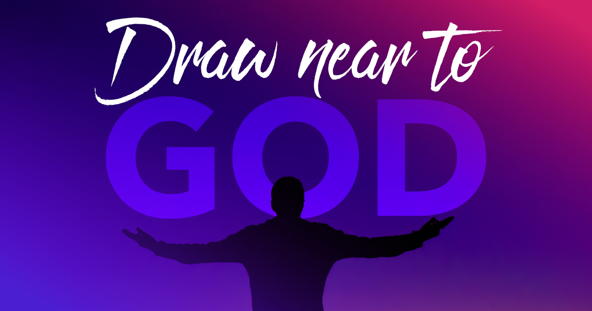 Draw Near To God Revival Focus
