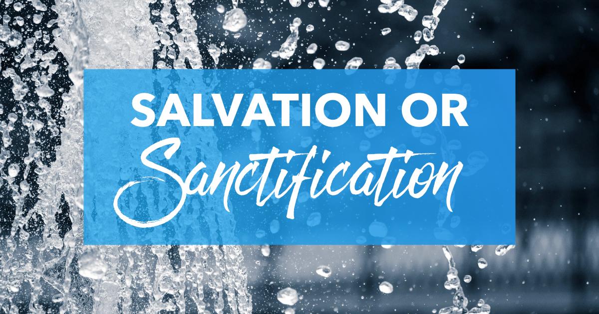 1 John 1:9 — Salvation or Sanctification?