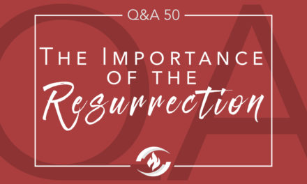 Q#50 The Importance of the Resurrection