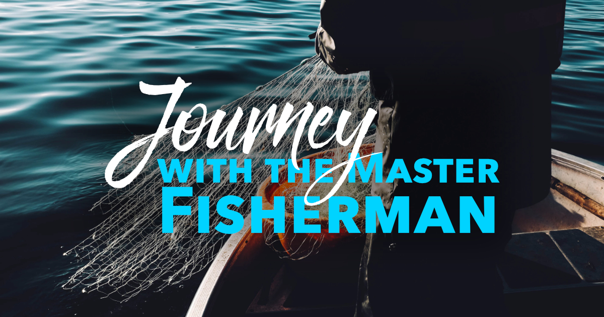 Journey with the Master Fisherman