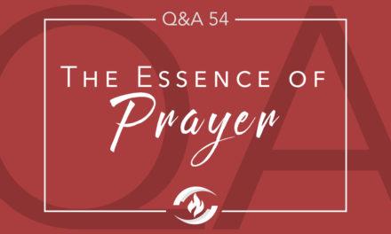 Q#54 The Essence of Prayer