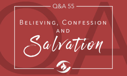 Q#55 Believing, Confession and Salvation