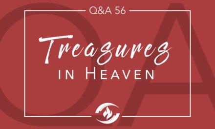 Q#56 Treasure in Heaven