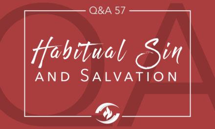 Q#57 Habitual Sin and Salvation