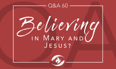 Q#60 Believing in Mary and Jesus?