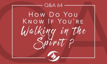 Q#64 How Do You Know if You're Walking in the Spirit?