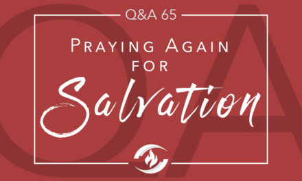 Q#65 Praying Again for Salvation
