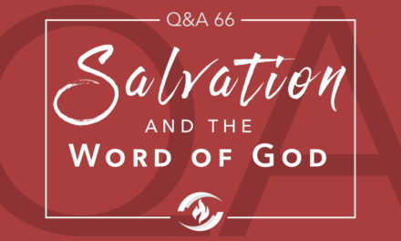 Q#66 Salvation and the Word of God
