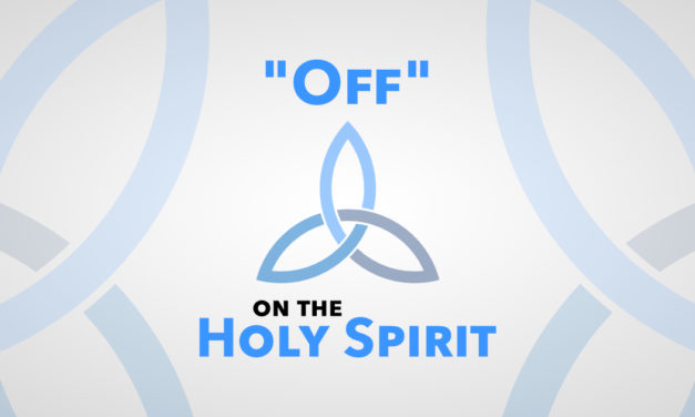 """""""Off"""" on the Holy Spirit"""