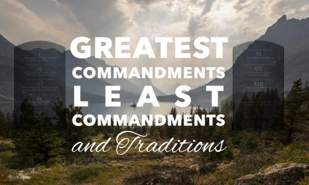 Greatest Commandments, Least Commandments and Traditions