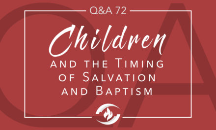 Q#72 Children and the Timing of Salvation and Baptism