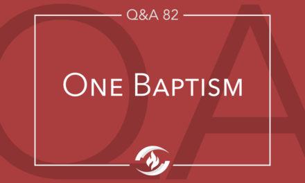 QA#82 One Baptism