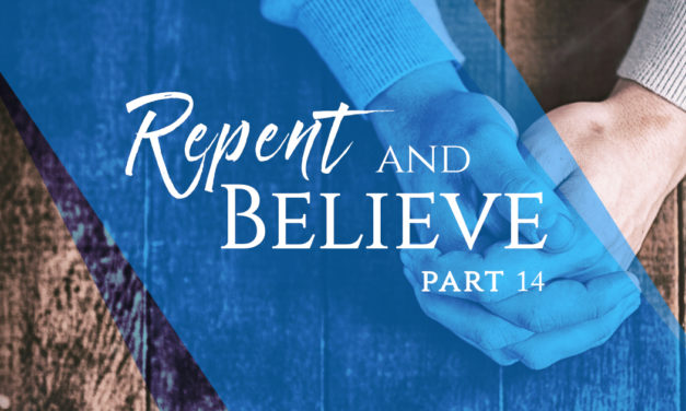 Repent and Believe, Part 14: Keeping the Difference of Purpose Clear