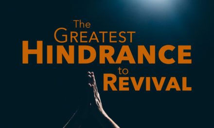 The Greatest Hindrance to Revival