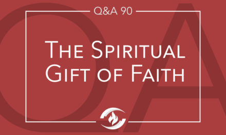 Q#90 The Spiritual Gift of Faith