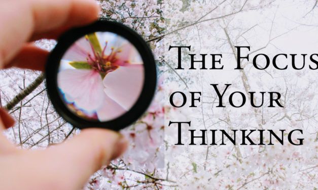 The Focus of Your Thinking