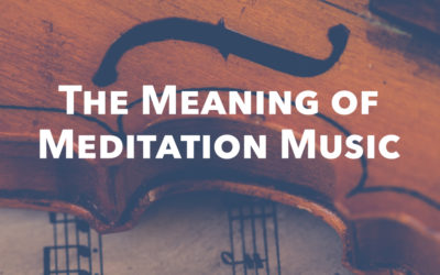 The Meaning of Meditation Music