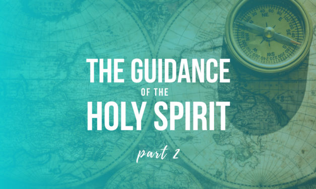 The Guidance of the Holy Spirit Part, Two: How Does the Holy Spirit Lead?
