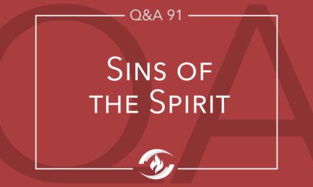 Q#93 Sins of the Spirit?