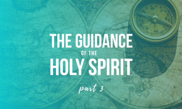 The Guidance of the Holy Spirit, Part Three: How Can You Discern Counterfeit Guidance?