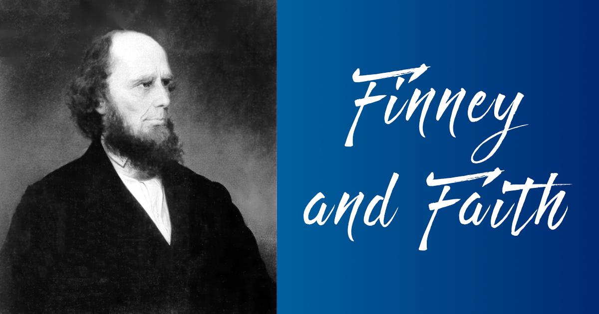 Finney and Faith