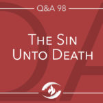 Q#98 The Sin unto Death