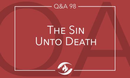Q#98 The Sin unto Death