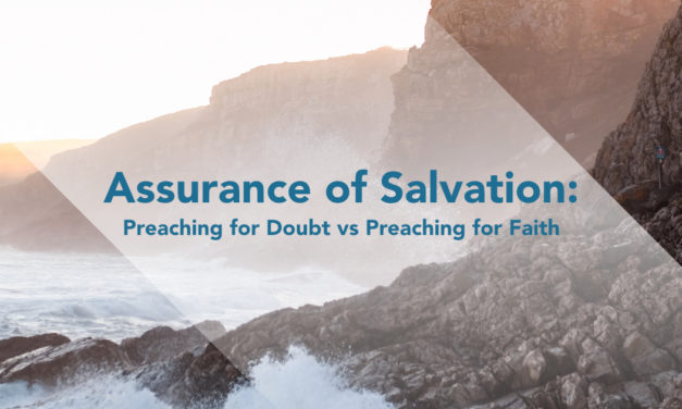 Assurance of Salvation: Preaching for Doubt vs Preaching for Faith