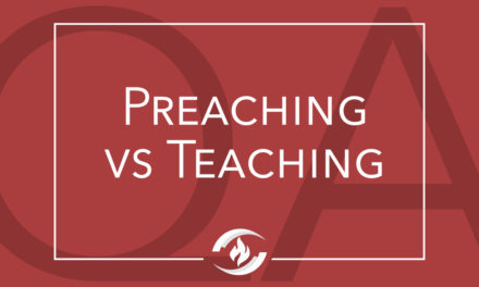 Q#100 Preaching vs. Teaching