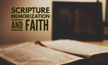 Scripture Memorization and Faith
