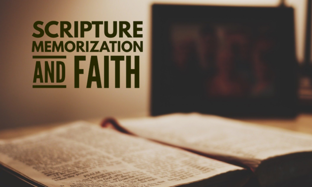 Scripture Memorization and Faith