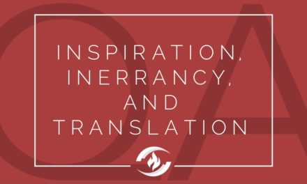 № 102: Inspiration, Inerrancy and Translation